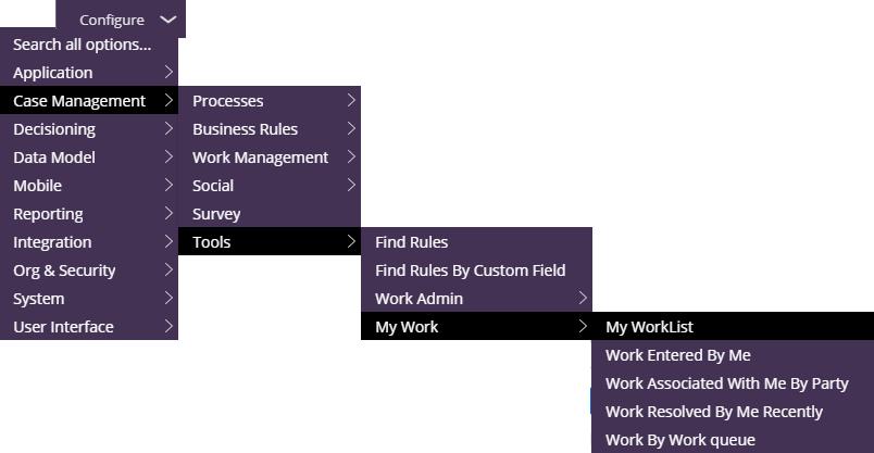 Configure > Case management > Tools > My Work > My Worklist