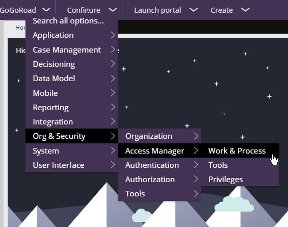 Dev Studio Configure menu > Org & Security > Access Manager > Work & Process